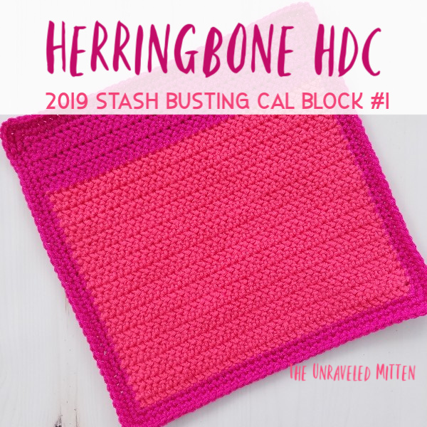 2019 Stash Busting CAL Block #1: Herringbone Half Double Crochet