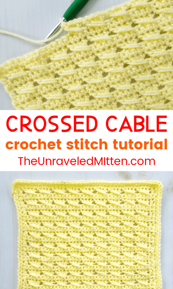 Learn to Crochet the Crossed Cable Stitch   Free Crochet Pattern and Tutorial by The Unraveled Mitten   2019 Stash Busting Crochet Along
