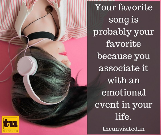 Your favorite song is probably your favorite because you associate it with an emotional event in your life