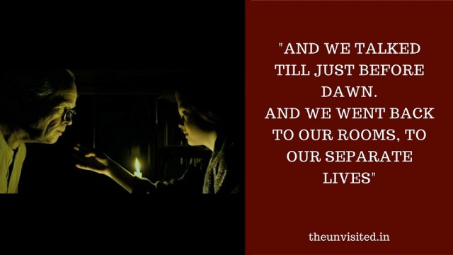 And we talked till just before dawn. And we went back to our rooms, to our separate lives