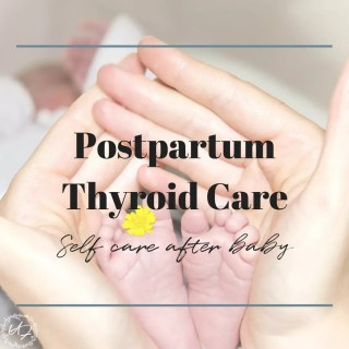 postpartum thyroid