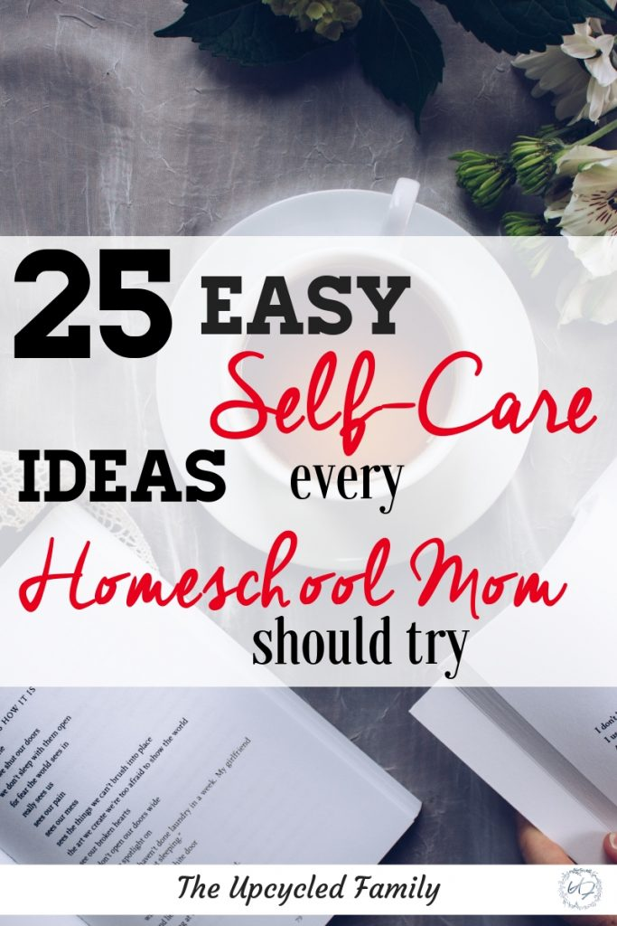Self-care for the homeschool mom, may seem like a fairy tale dream. With these 25 easy ways to implement self-care as a homeschool mom, self care will no longer be the last thing on the priority list! #selfcare #homeschoolmom #selfcareideas #tips #formoms #homeschool #forwomen