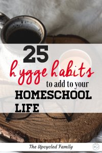 Hygge habits for the homeschool. 25 easy ways to implement hygge habits in your homeschool life. #hygge #lifestyle #homeschool #ideas #tips #inspiration #habits #formoms #homeschool #forwomen