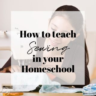 How to teach sewing in your homeschool