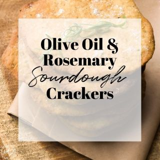 Olive Oil & Rosemary Sourdough crackers