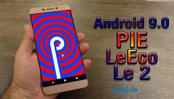 Install Android 9 0 Pie on LeEco Le Max 2 (LineageOS 16
