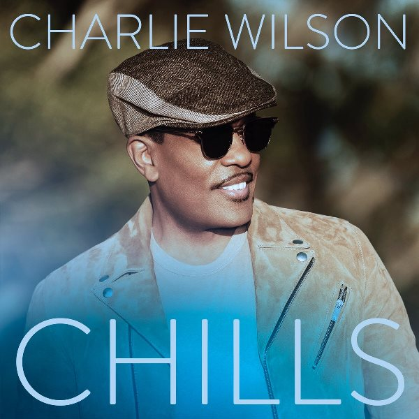 Charlie Wilson Chills