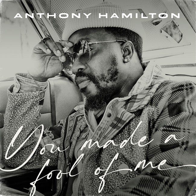 "Anthony Hamilton ""You Made A Fool Of Me"""