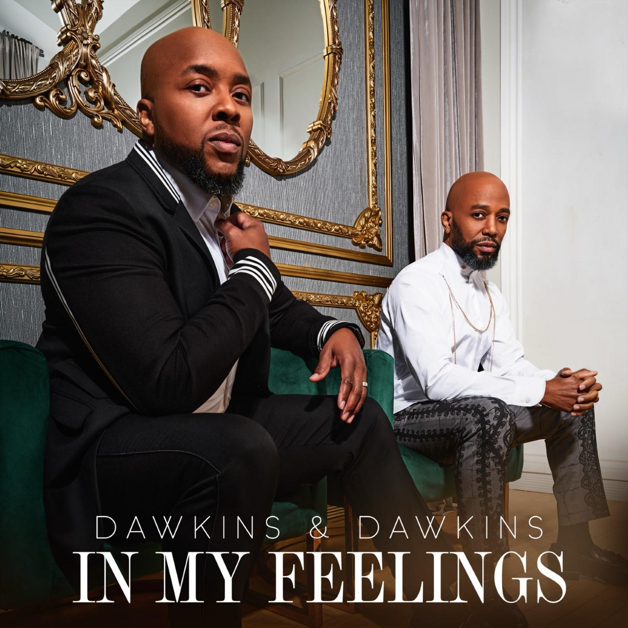 "Dawkins & Dawkins ""In My Feelings"""