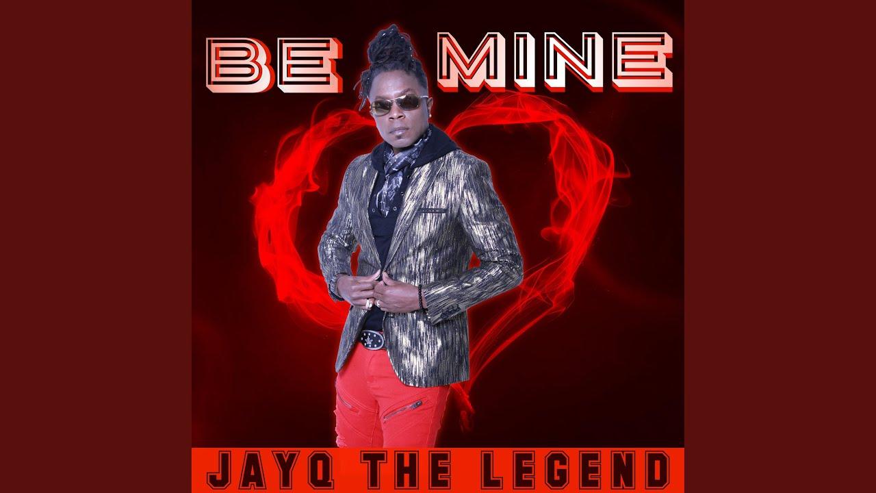 "JayQ The Legend ""Be Mine"""
