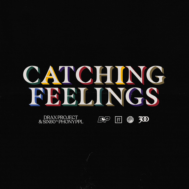 """Drax Project """"Catching Feelings"""""""