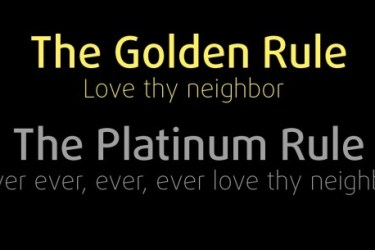 The Golden Rule and Platinum Rule