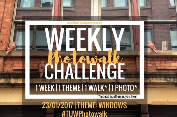 THE URBAN WANDERER WEEKLY PHOTOWALK CHALLENGE   #10 WINDOWS
