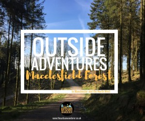 Macclesfield Forest, Cheshire | The Urban Wanderer | Sarah Irving | Under 1 Hour from manchester | Places to visit near Manchester | Outdoor Blogger | Manchester Blogger
