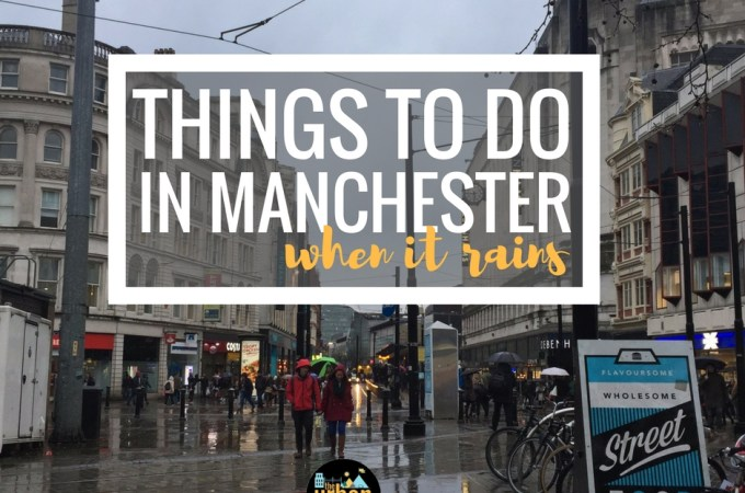 More things to do in Manchester when it rains