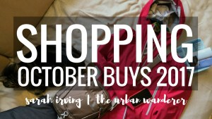 October Buys | Rab | Eagle Creek | Buff | Clas Ohlson | Apple | iPhone 7 | M&S | Hankies | Jeans | Bags | Rohan | shopping | 30 something blogger | 30 something vlogger | The Urban Wanderer | Sarah Irving | Outdoor Blogger | Travel Blogger | Manchester Blogger