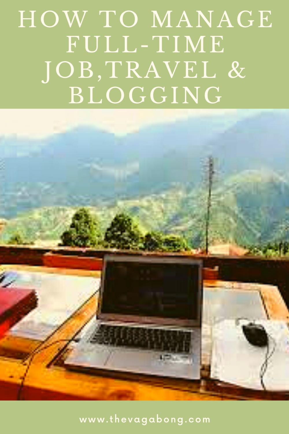 How to manage full time job and blogging