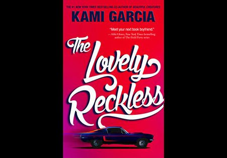 Review of The Lovely Reckless by Kami Garcia