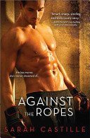 """Review of """"Against the Ropes"""" by Sarah Castille"""