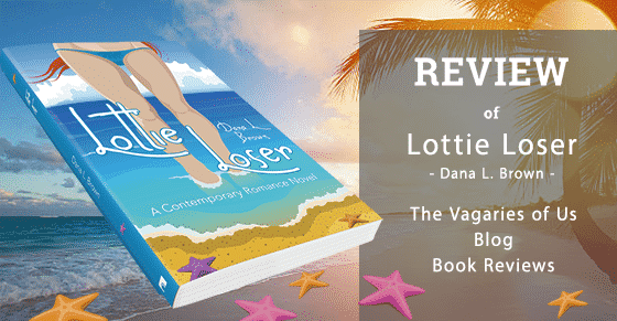 A Book Review of Lottie Loser by Dana L. Brown