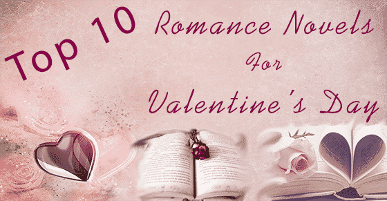 Top 10 Best Romance Novels for Valentine's Day