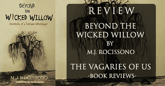 A Review: Beyond the Wicked Willow: Chronicles of a Teenage Witchslayer