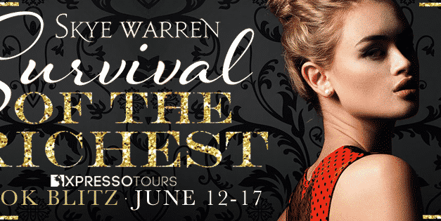 Book Blitz and Giveaway – Survival of the Richest by Skye Warren