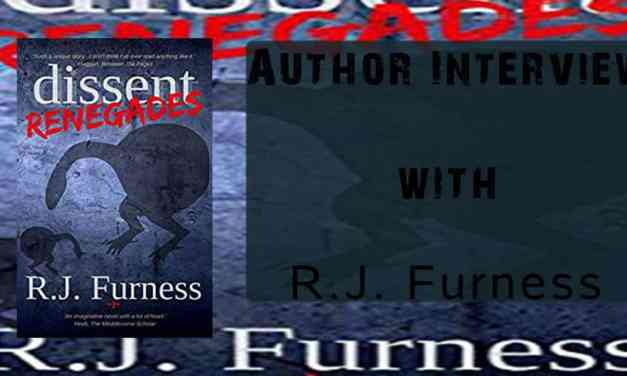 "Author Interview with R.J. Furness – Author of the ""dissent: RENEGADES"" saga"