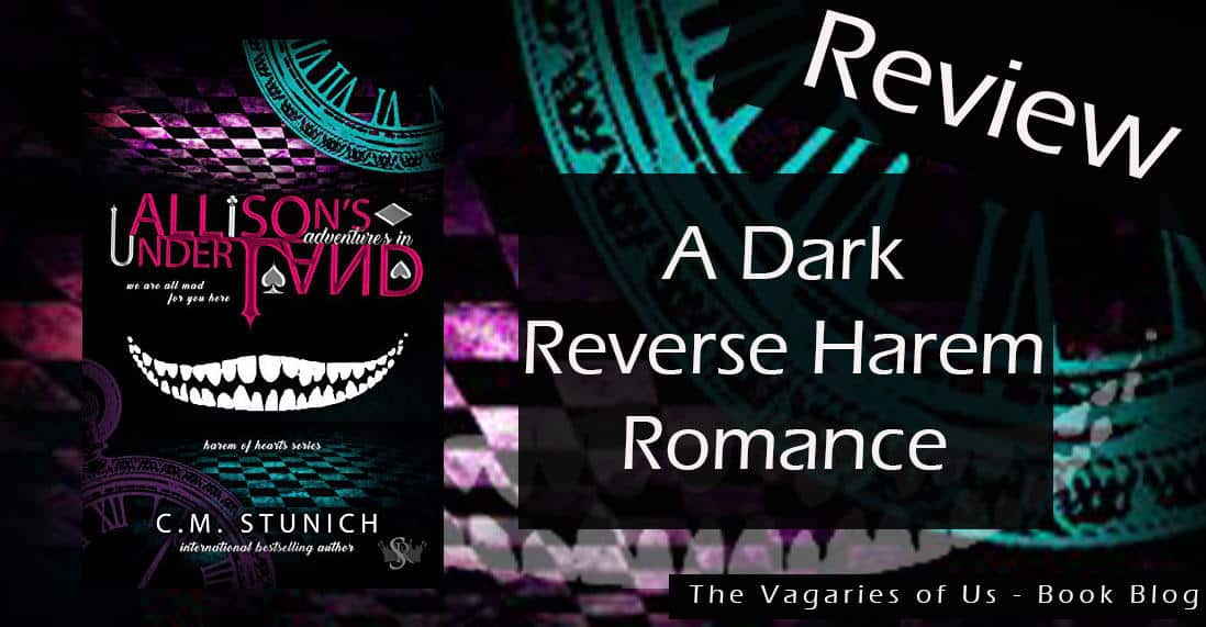Review of Allison's Adventures in Underland - A Dark Reverse Harem Romance by C.M. Stunich