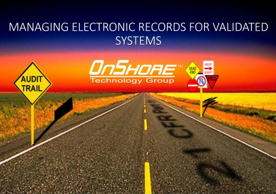 Electronics Records Management For Validated Systems