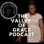 The Valley of Grace Podcast