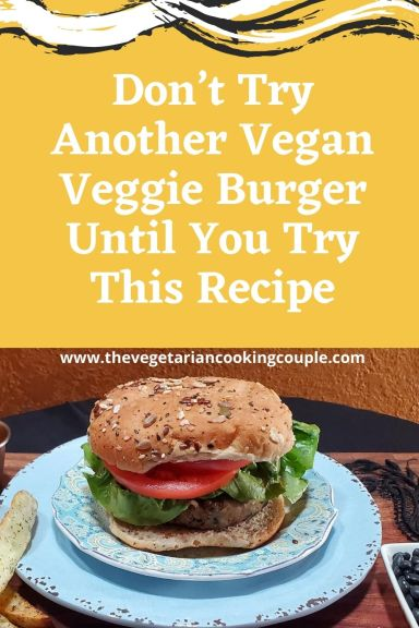 Don't Try Another Vegan Veggie Burger Until You Try This Recipe Pin