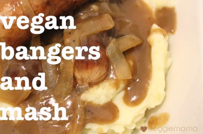 Vegan Bangers and Mash