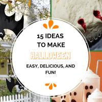 15 Ideas to Make Halloween Easy, Delicious, and Fun!