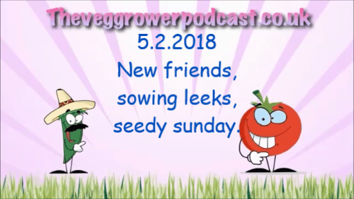 In this weeks video I introduce some new friends,sow some leek seeds and visit seedy Sunday.