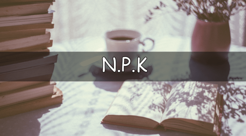 Its that time of the week to look at my understanding of a horticultural word or term. This week we are looking at N.P.K.