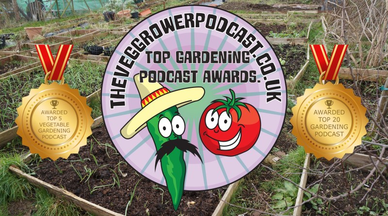 Wow what a week. I have been completely blown away when The veg grower podcast has been awarded a couple of awards.