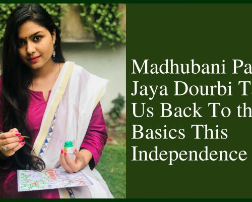 Madhubani Painter Jaya Dourbi Takes Us Back to the Basics This Independence Day