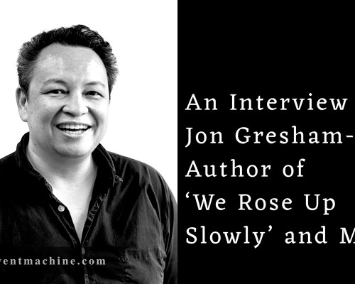 A Candid Conversation with Jon Gresham on Writing, Photography, Travel and the World In General