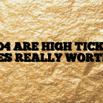 #204 ARE HIGH TICKET SALES REALLY WORTH IT?