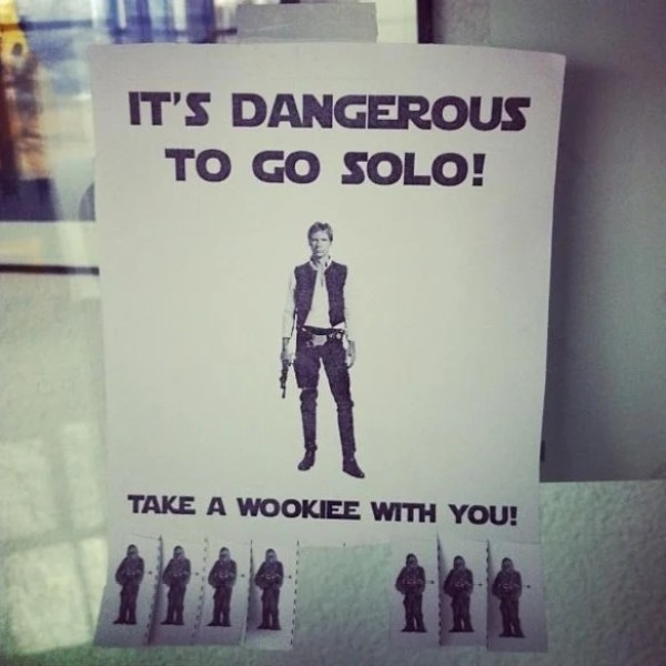 """""""It's dangerous to go solo"""" Tear Off Posters"""