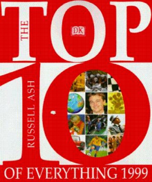 Top 10 of Everything 1999 - By Russell Ash