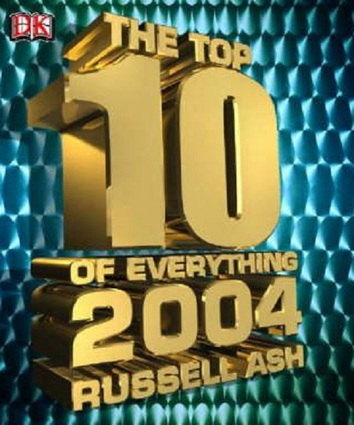 Top 10 of Everything 2004 - By Russell Ash