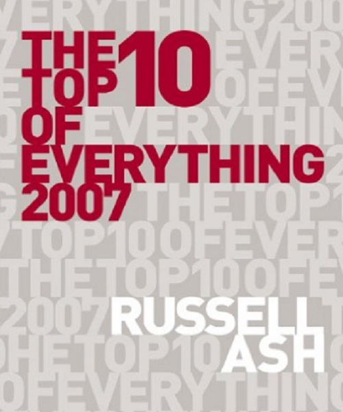 Top 10 of Everything 2007 - By Russell Ash