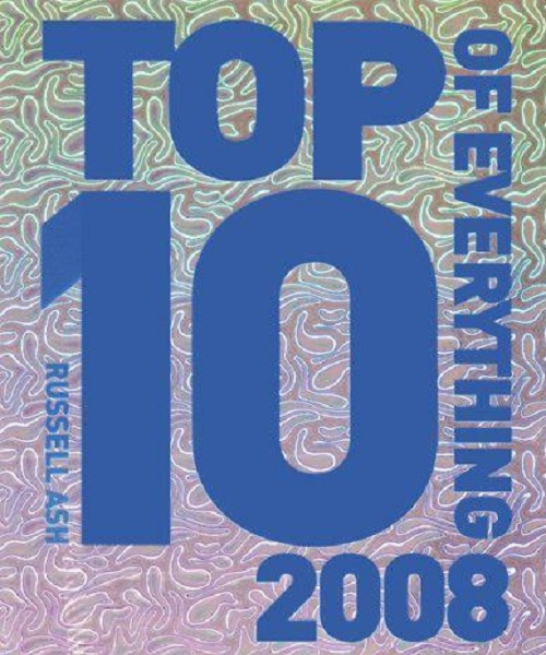 Top 10 of Everything 2008 - By Russell Ash
