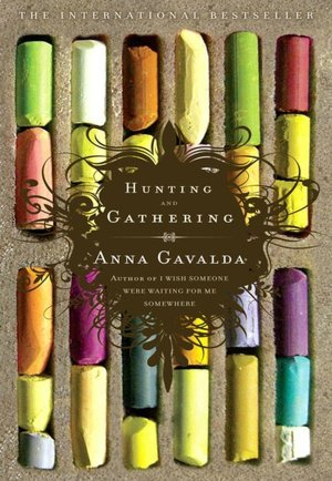 "Anna Gavalda ""Hunting and Gathering."""