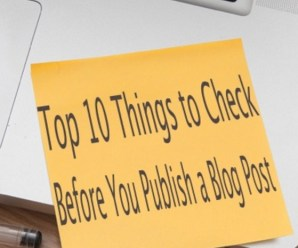 Top 10 Things to Check Before You Publish a Blog Post