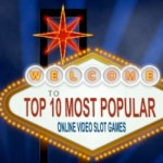 Top 10 Most Popular Online Video Slot Games