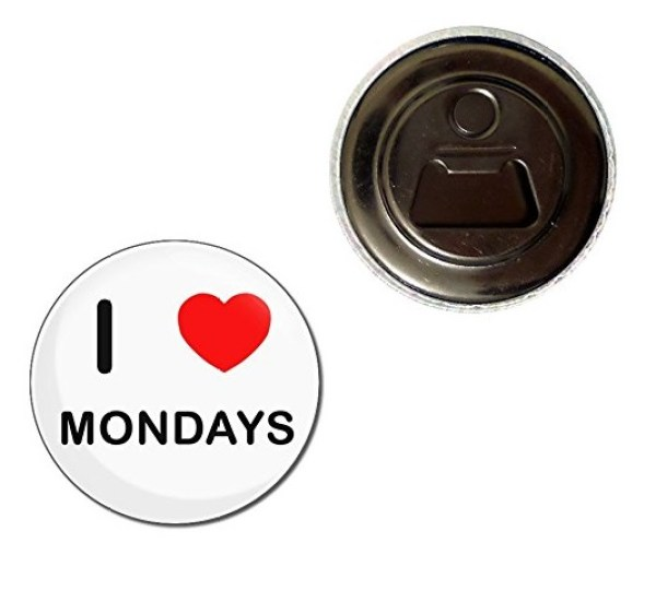 I Love Mondays Magnet Bottle Opener
