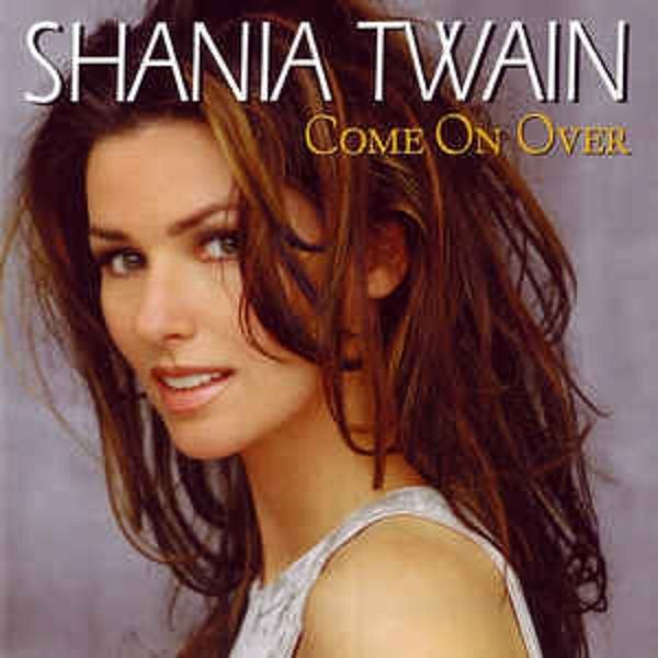Artist: Shania Twain - Album Title: Come On Over